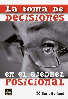 TOMA DE DECISIONES EN EL AJEDREZ POSICIONAL, LA