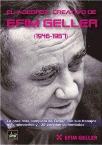AJEDREZ CREATIVO DE EFIM GELLER, EL (1946-1967)