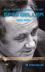 AJEDREZ CREATIVO DE EFIM GELLER (1968-1990), EL