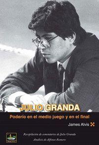JULIO GRANDA. PODERIO EN EL MEDIO JUEGO Y EN EL FINAL