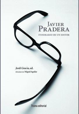 JAVIER PRADERA - ITINERARIO DE UN EDITOR