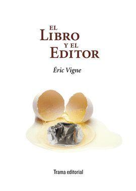 LIBRO Y EL EDITOR, EL