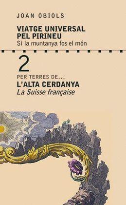 PER TERRES DE... L'ALTA CERDANYA - LA SUISSE FRANÇAISE