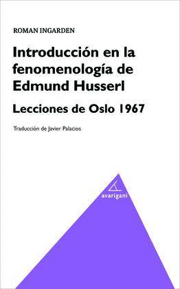 INTRODUCCIÓN EN LA FENOMENOLOGÍA DE EDMUND HUSSERL.
