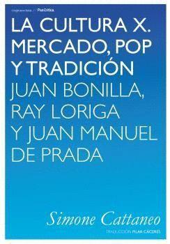 CULTURA X, LA. MERCADO, POP Y TRADICIÓN