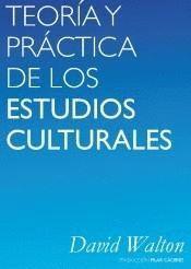 TEORIA Y PRACTICA DE LOS ESTUDIOS CULTURALES