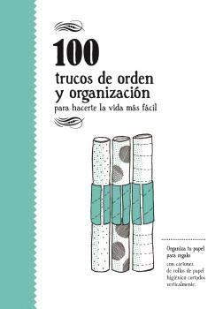 100 TRUCOS DE ORDEN Y ORGANIZACIÓN