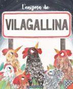 ENIGMA DE VILAGALLINA, L'