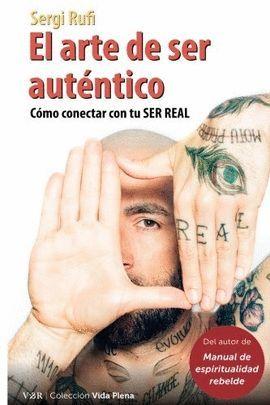 ARTE DE SER AUTÉNTICO, EL