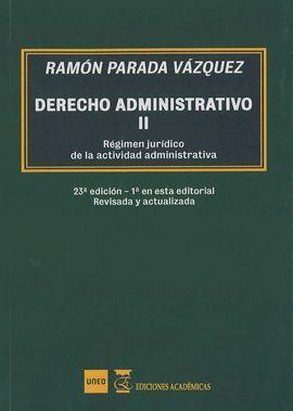 DERECHO ADMINISTRATIVO II: RÉGIMEN JURÍDICO DE LA ACTIVIDAD ADMINISTRATIVA