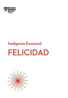 FELICIDAD. INTELIGENCIA EMOCIONAL