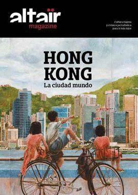HONG KONG - LA CIUDAD MUNDO