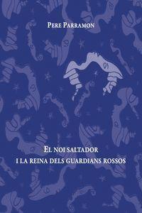 NOI SALTADOR I LA REINA DELS GUARDIANS ROSSOS, EL