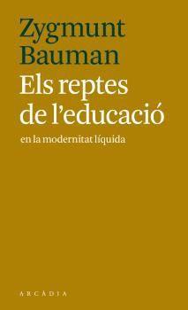 REPTES DE L'EDUCACIÓ EN LA MODERNITAT LÍQUIDA, ELS