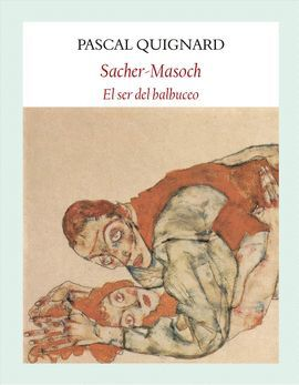 SACHER-MASOCH. EL SER DEL BALBUCEO
