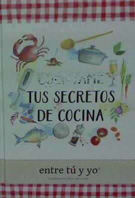 CUÉNTAME TUS SECRETOS DE COCINA