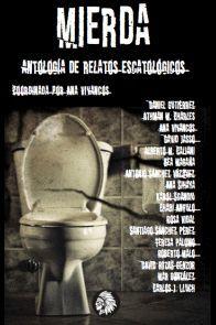 MIERDA. ANTOLOGIA DE RELATOS ESCATOLÓGICOS