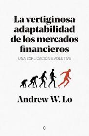 VERTIGINOSA ADAPTABILIDAD DE LOS MERCADOS FINANCIEROS, LA