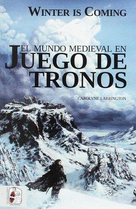MUNDO MEDIEVAL EN JUEGO DE TRONOS, EL
