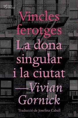 VINCLES FEROTGES/ LA DONA SINGULAR I LA CIUTAT
