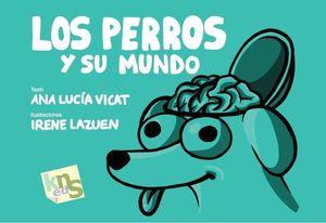 PERROS Y SU MUNDO, LOS