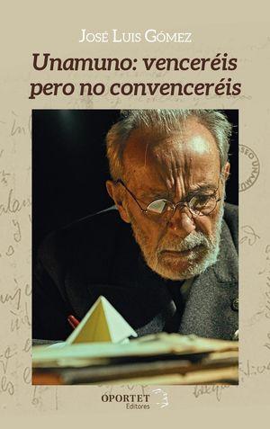 UNAMUNO: VENCERÉIS PERO NO CONVENCERÉIS