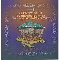 CUENTOS DE LA TRADICION BUDISTA DE LA INDIA, SRI LANKA Y EL TIBET