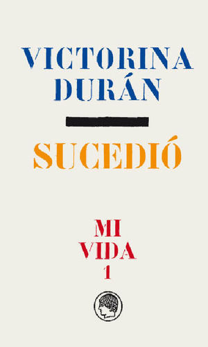 VICTORINA DURÁN. SUCEDIÓ