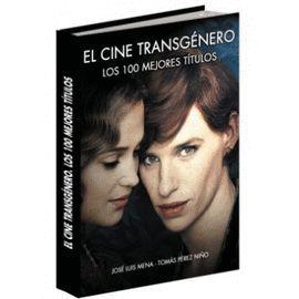 CINE TRANSGÉNERO, EL. LOS 100 MEJORES TÍTULOS