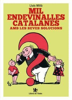MIL ENDEVINALLES CATALANES  PER A XICS I GRANS AMB LES SEVES SOLUCIONS