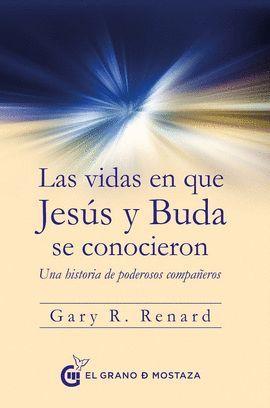 VIDAS EN QUE JESÚS Y BUDA SE CONOCIERON, LAS