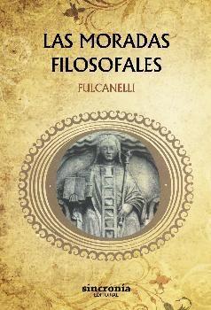 MORADAS FILOSOFALES, LAS