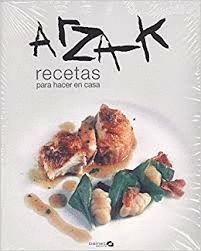 ARZAK RECETAS PARA HACER EN CASA