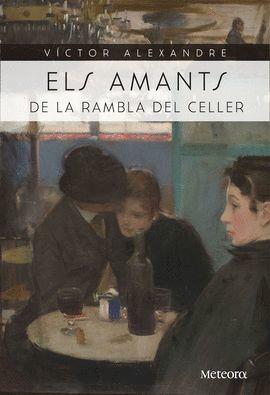 AMANTS DE LA RAMBLA DEL CELLER, ELS