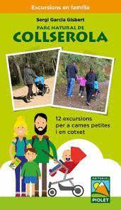 PARC NATURAL DE COLLSEROLA. 12 EXCURSIONS PER A CAMES PETITES I EN COTXET