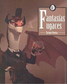 FANTASIAS FUGACES