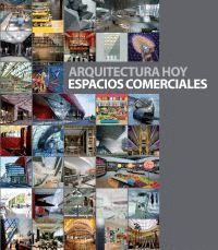 ARQUITECTURA HOY. ESPACIOS COMERCIALES