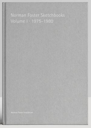 NORMAN FOSTER SKETCHBOOKS VOLUME I, 1975-1980