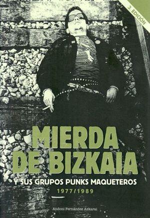 MIERDA DE BIZKAIA Y SUS GRUPOS PUNK MAKETEROS 77-89