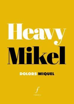 HEAVY MIKEL