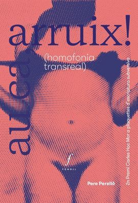 AU CA, ARRUIX!  ( HOMOFONIA TRANSREAL )