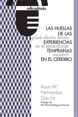 HUELLAS DE LAS EXPERIENCIAS TEMPRANAS, LAS