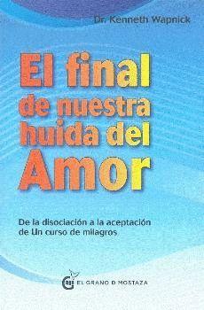 FINAL DE NUESTRA HUIDA DEL AMOR, EL