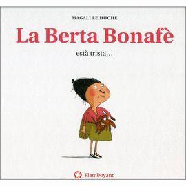 BERTA BONAFÈ ESTÀ TRISTA... LA,