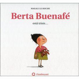 BERTA BUENAFÉ ESTÁ TRISTE...