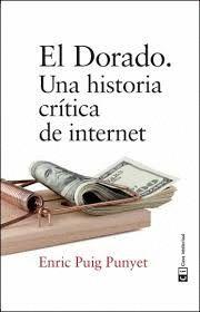 EL DORADO. UNA HISTORIA CRITICA DE INTERNET