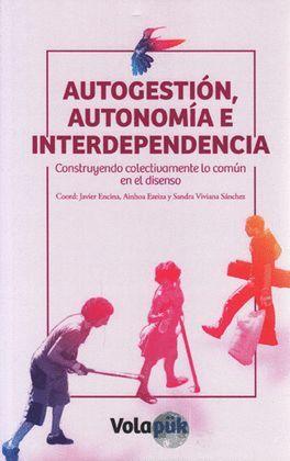 AUTOGESTIÓN, AUTONOMÍA E INTERDEPENDENCIA