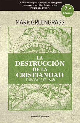 DESTRUCCIÓN DE LA CRISTIANDAD, LA