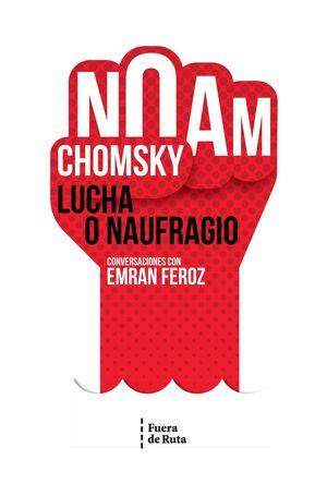 LUCHA O NAUFRAGIO. CONVERSACIONES CON EMRAN FEROZ
