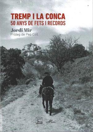 TREMP I LA CONCA: 50 ANYS DE FETS I RECORDS